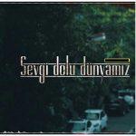 آکورد آهنگ ترکی Sevgi Dolu Dunyamiz